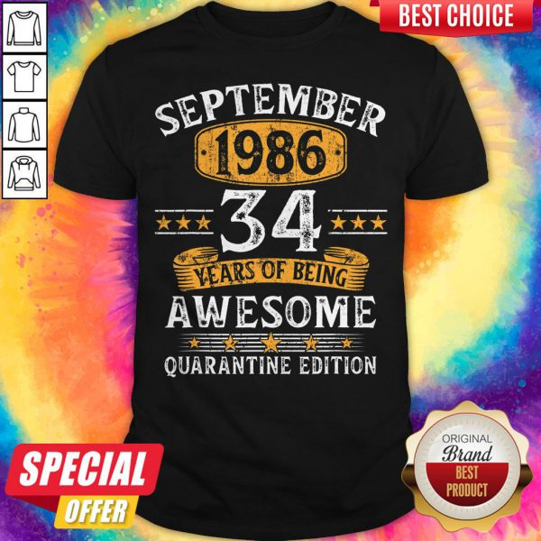 September 1986 34 Years Of Being Awesome Quarantine Edition Shirt