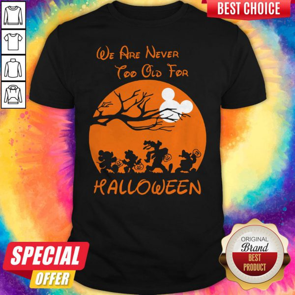 Grateful We Are Never Too Old For Halloween Shirt