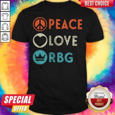 Premium Peace Love RBG Notorious RBG Shirt