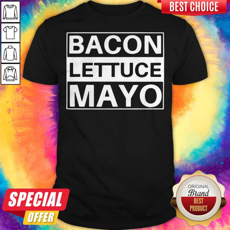 Official BLM Bacon Lettuce Mayo Shirt