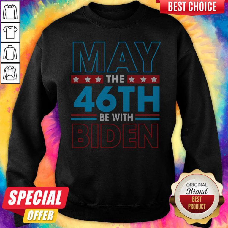 Grateful May The 46th Be With Biden Sweatshirt