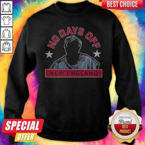Official No Days Off New England Sweatshirt
