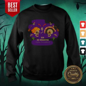 Sugar Skulls Couple Dia De Muertos Friday November 2 Sweatshirt