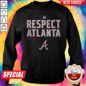 Good Respect Atlanta Braves Postseason Sweatshirt