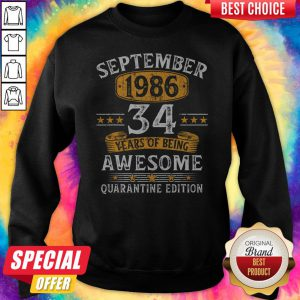 September 1986 34 Years Of Being Awesome Quarantine Edition Sweatshirt