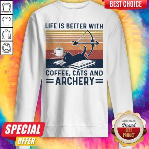 Life Is Better With Coffee Cats And Archery Vintage Retro Sweatshirt