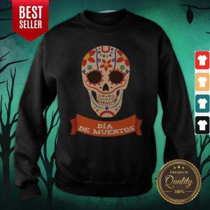 Sugar Skull Dia De Muertos Day Dead Sweatshirt
