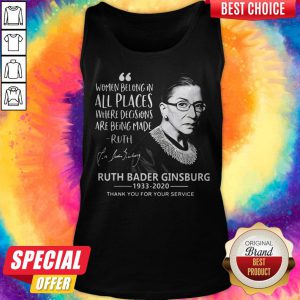 Women Belong In All Places Where Decisions Are Being Made Ruth Bader Ginsburg 1933 2020 Tank Top
