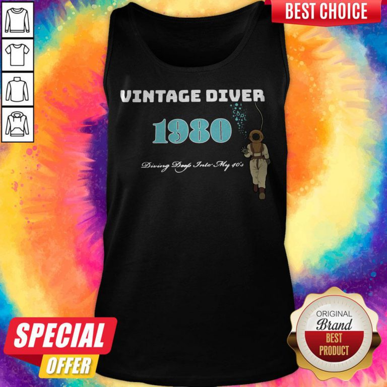 Nice Vintage Diver 1980 Diving Deep Into My 40s Tank Top