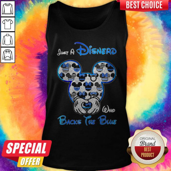 Mickey Mouse Just A Disnerd Who Backs The Blue Tank Top