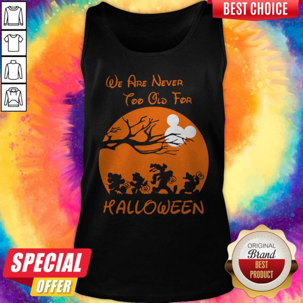 Grateful We Are Never Too Old For Halloween Tank Top