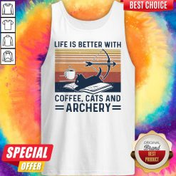 Life Is Better With Coffee Cats And Archery Vintage Retro Tank Top