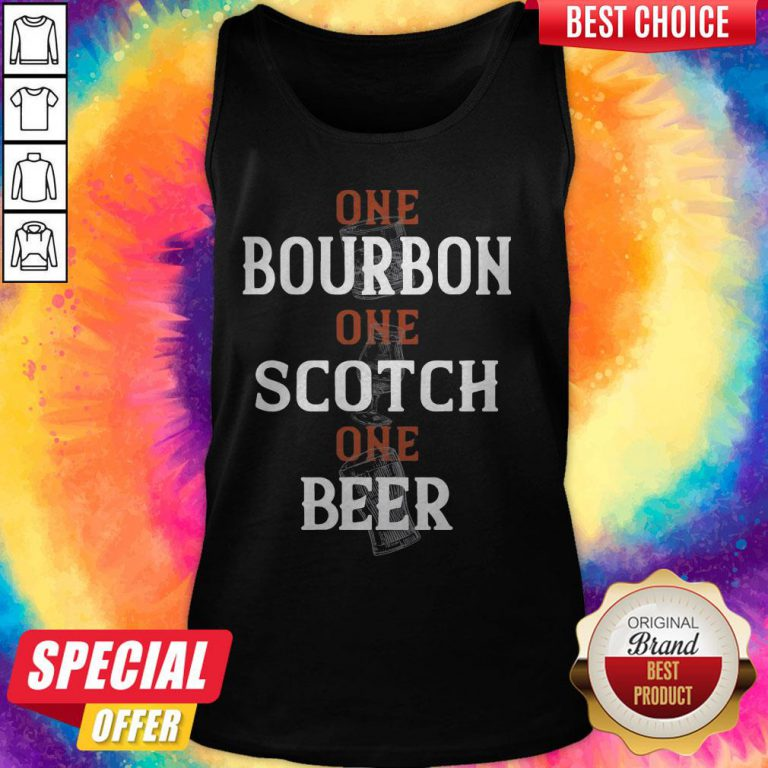 Top One Bourbon One Scotch One Beer Tank Top