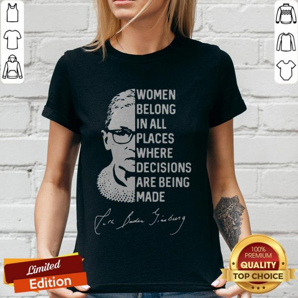 Women Belong In All Places Where Decisions Are Being Made Ruth Bader Ginsburg V-neck