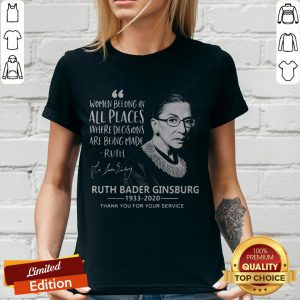 Women Belong In All Places Where Decisions Are Being Made Ruth Bader Ginsburg 1933 2020 V-neck