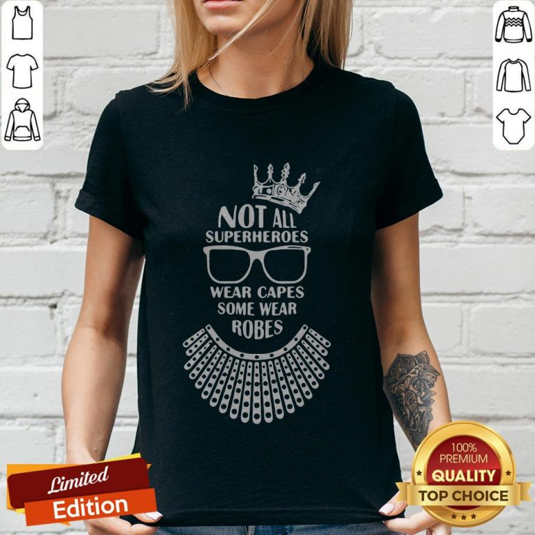 Ruth Bader Ginsburg Crown Glasses Not All Superheroes Wear Capes Some Wear Robes V-neck