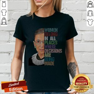 Women Belong In All Places Where Decisions Are Being Made Ruth Bader Ginsburg RBG V-neck