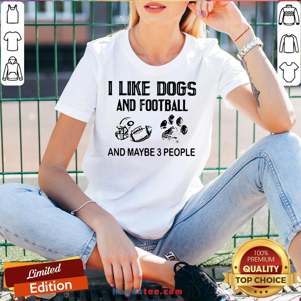 Awesome I Like Football And Maybe 3 People Quote V-neck- Design By Handstee.com