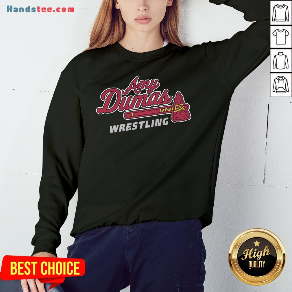 Funny  Amy Dumas Wrestling  Sweatshirt- Design By Handstee.com