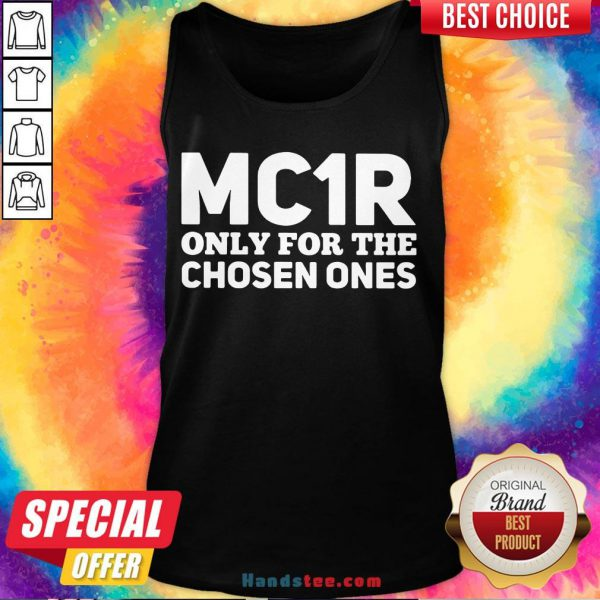Funny Mc1R Only For The Chosen Ones Tank Top- Design By Handstee.com