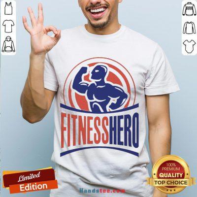 Good Fitness Hero Best T-Shirt- Design By Handstee.com