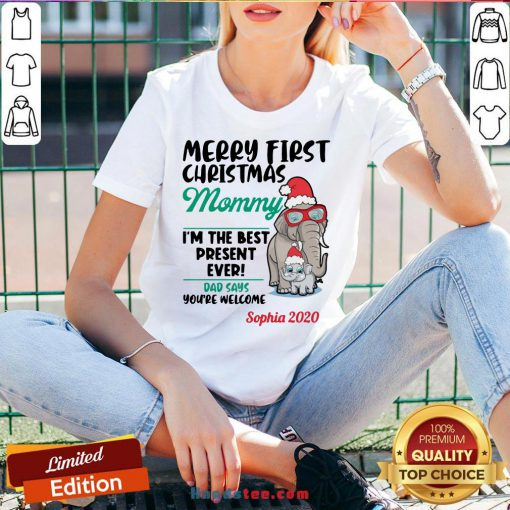 Happy Elephants Merry First Christmas Mommy I'M The Best Present Ever Dad Says You'Re Welcome Sophia 2020 V-neck- Design By Handstee.com