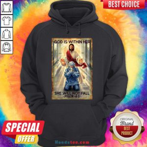 Happy God Is Within Her She Will Not Fall Psalm 46 5 Hoodie- Design By Handstee.com