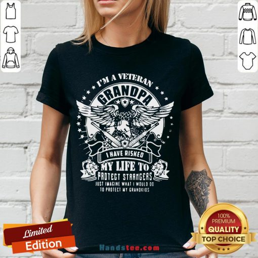 Happy I'm A Veteran Grandpa I Have Risked My Life To Protect Strangers Just Imagine What I Would Do To Protect My Grandkids V-neck- Design By Handstee.com