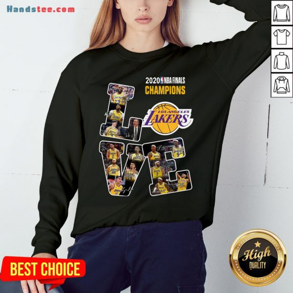 Happy Love Los Angeles Lakers 2020 Nba Finals Champions Signatures Sweatshirt- Design By Handstee.com