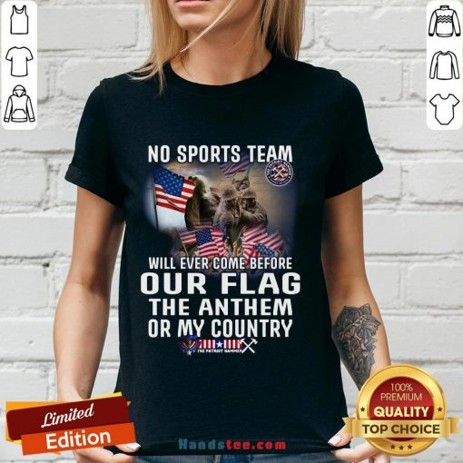Happy No Sports Team Will Ever Come Before Our Flag The Anthem Or My Country V-neck- Design By Handstee.com