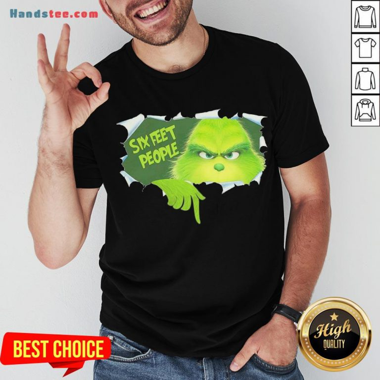Happy The Grinch Six Feet People Shirt- Design By Handstee.com