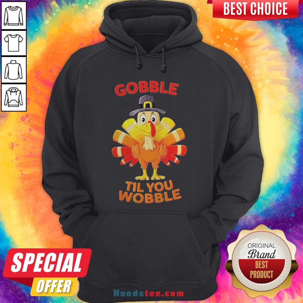 Thanksgiving Turkey Gobble Til You Wobble Hoodie - Design By Handstee.com