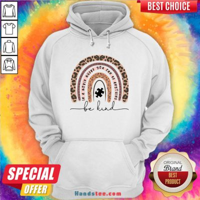 Leopard In A World Where You Can Be Anything Be Kind Hoodie