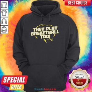 Good They Play Basketball Too 2020 Sue Hoodie - Design By Handstee.com