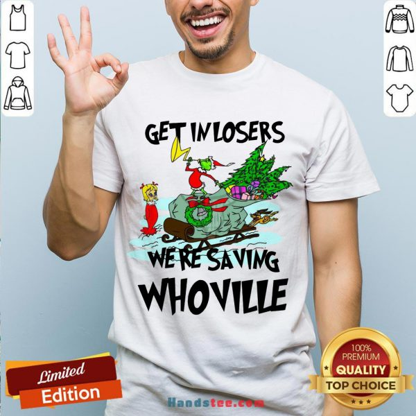 Hot Grinch Get In Losers We'Re Saving Whoville Christmas T-Shirt- Design By Handstee.com