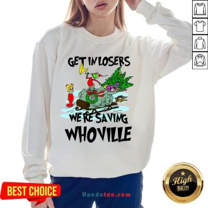 Hot Grinch Get In Losers We'Re Saving Whoville Christmas Sweatshirt- Design By Handstee.com