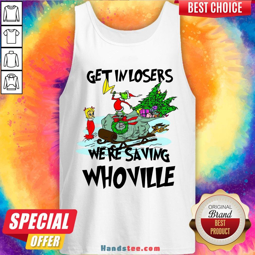 Hot Grinch Get In Losers We'Re Saving Whoville Christmas Tank Top- Design By Handstee.com
