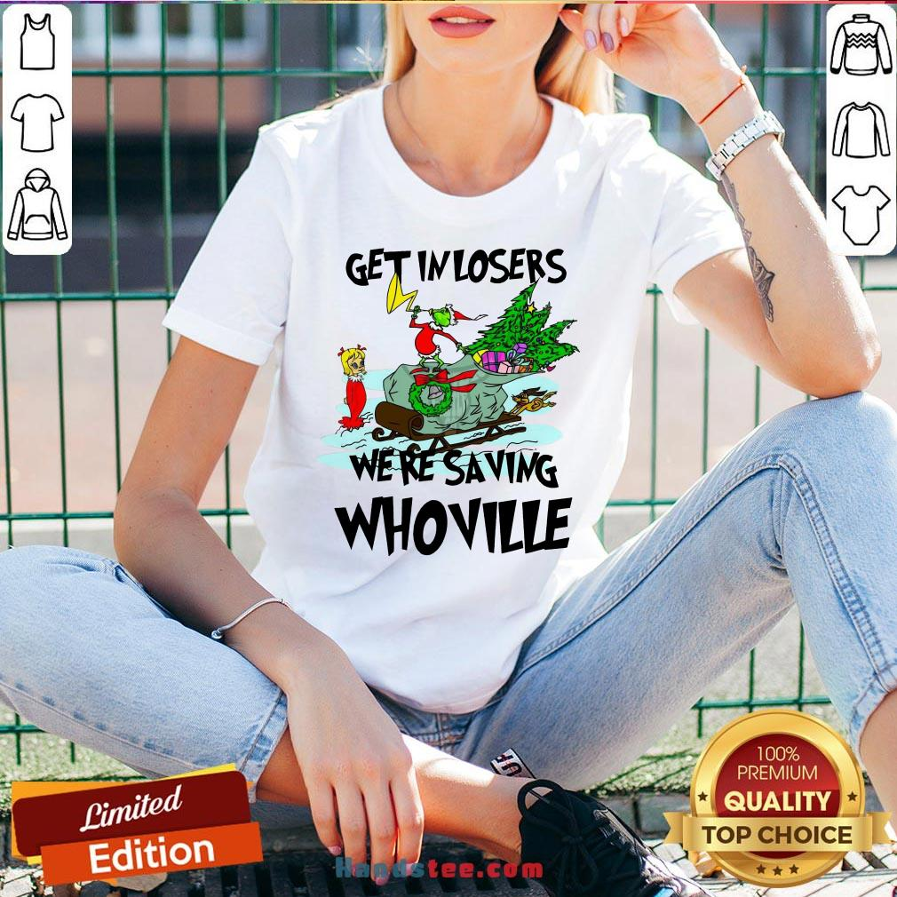 Hot Grinch Get In Losers We'Re Saving Whoville Christmas V-neck- Design By Handstee.com