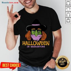 Hot Halloween In Quarantine Shirt- Design By Handstee.com