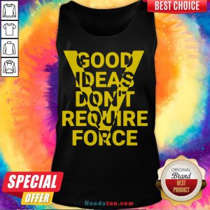 Hot Ideas Don't Require Force Tank Top- Design By Handstee.com
