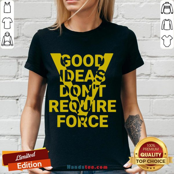 Hot Ideas Don't Require Force V-neck- Design By Handstee.com