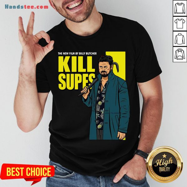 Nice The New Film By Billy Butcher Kill Supes Shirt- Design By Handstee.com