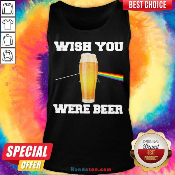 Nice Wish You Were Beer Tank Top- Design By Handstee.com