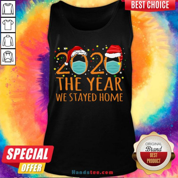 Original 2020 The Year We Stayed Home Tank Top- Design By Handstee.com