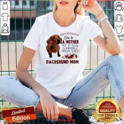 Original Floral Any Woman Can Be A Mother But It Takes Someone Special To Be A Dachshund Mom V-neck-Design By Handstee.com