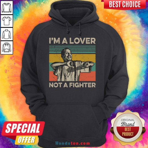 Perfect I'm A Lover Not A Fighter Vintage Hoodie- Design By Handstee.com