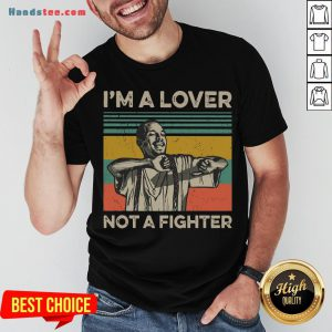 Perfect I'm A Lover Not A Fighter Vintage Shirt- Design By Handstee.com