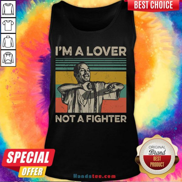 Perfect I'm A Lover Not A Fighter Vintage Tank Top- Design By Handstee.com