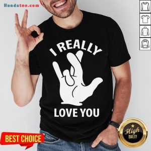 Premium I Really Love You Sign In American Sign Language ASL Shirt- Design By Handstee.com