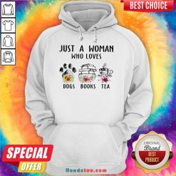 Premium Just A Woman Who Loves Paw Dogs Books Tea Flowers Hoodie- Design By Handstee.com